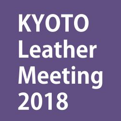 KYOTO Leather Meeting 2018